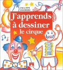 J'apprends à dessiner le cirque
